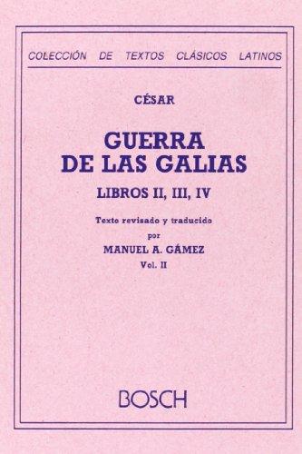 9788476760659: Guerra de las Galias, Libros II, III y IV: Texto revisado y traducido por M.A. Gámez