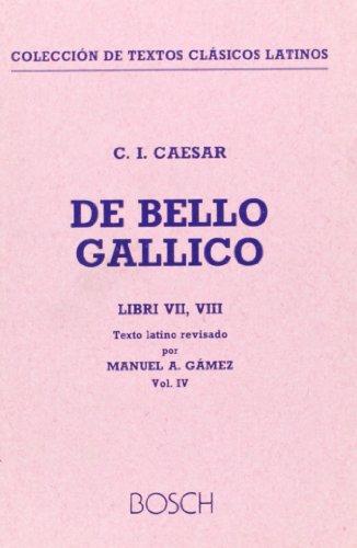 9788476760819: De Bello Gallico, Liber VII y VIII: Texto latino revisado por M.A. Gámez