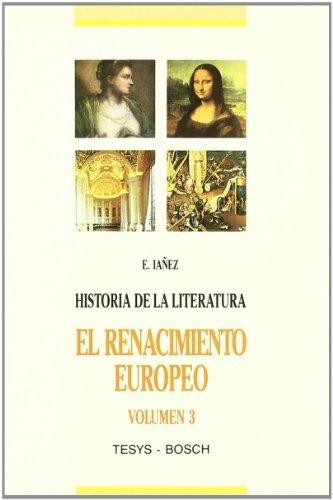 9788476761243: Historia de la Literatura Universal: 3. El Renacimiento Europeo