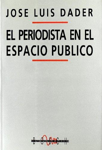 9788476762172: El periodista en el espacio público