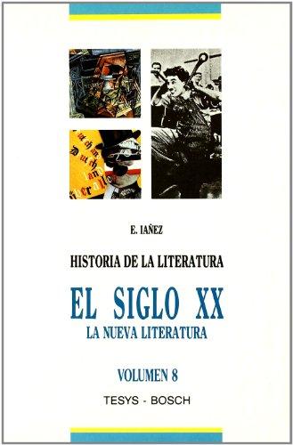 9788476762578: Historia de la Literatura Universal: 8. El siglo XX: La nueva literatura