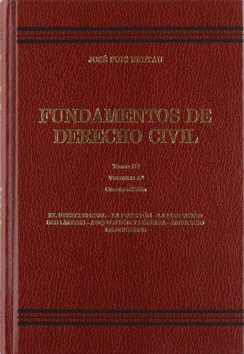 9788476762646: Fundamentos de Derecho Civil: Tomo 3 - Vol. 1. Derecho real. Posesión. Propiedad. Sus límites. Adquisiciión y pérdida. Ejercicio de acciones