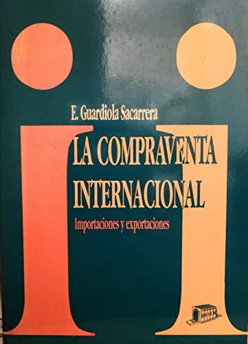 9788476762738: La compraventa internacional: Importaciones y exportaciones (Spanish Edition)