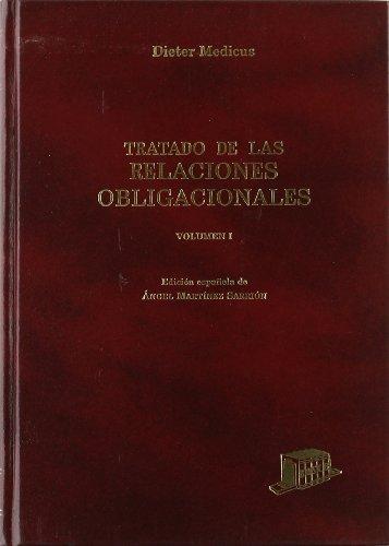 9788476763049: Tratado de las relaciones obligacionales: Traducción de A. Martínez Sarrión. Tomo I y Apéndice