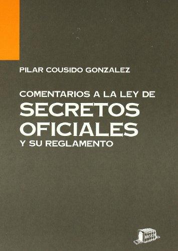 9788476763247: Secretos oficiales: Comentarios a su ley y reglamento (Spanish Edition)