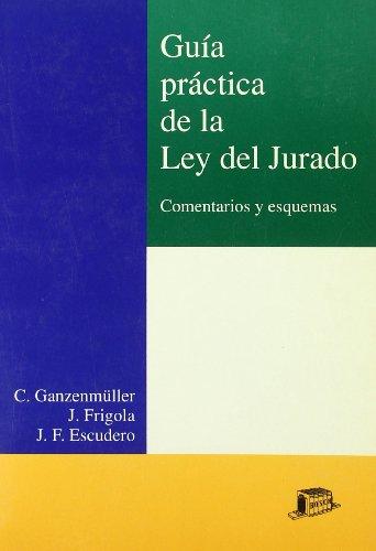 9788476763582: Guía práctica de la Ley del Jurado: Comentarios y esquemas