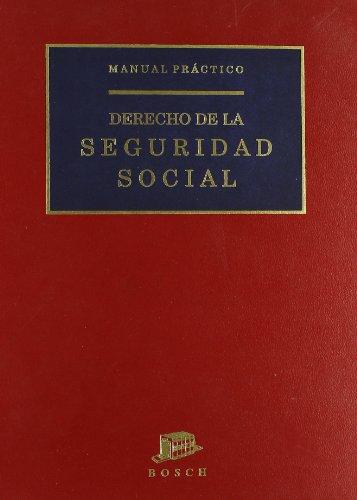 Derecho de la Seguridad Social: manual práctico: José María Ventura