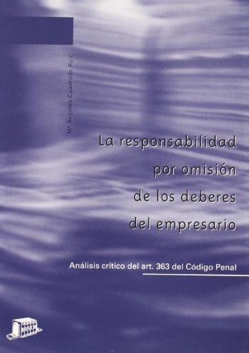 9788476764886: La responsabilidad por omisión de los deberes del empresario: Análisis crítico del artículo 363 del Código Penal