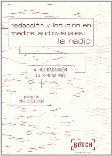 9788476765432: Redaccion y Locucion En Medios Audiovisuales: La Radio (Spanish Edition)