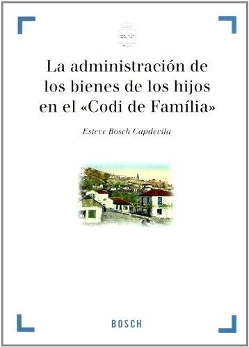 """La administración de los bienes de los hijos en el """"Codi de familia"""" (Paperback): Esteve . ..."""