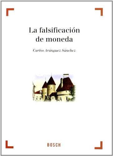 La falsificación de moneda (Paperback): Carlos Aránguez Sánchez