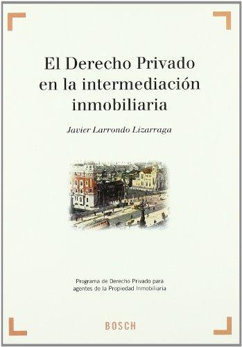 9788476766750: El derecho privado en la intermediación inmobiliaria: Programa de derecho privado para agentes de la propiedad inmobiliaria