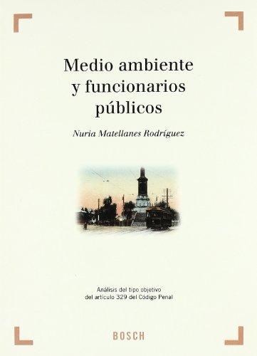 9788476767092: Medio ambiente y funcionarios públicos: Análisis del tipo objetivo del artículo 329 del Código Penal