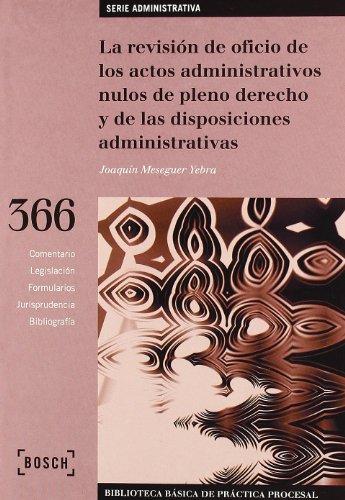 9788476767580: Revisión de oficio de disposiciones y actos nulos de pleno derecho y de las disposiciones administrativas: Biblioteca Básica de Práctica Procesal nº 366