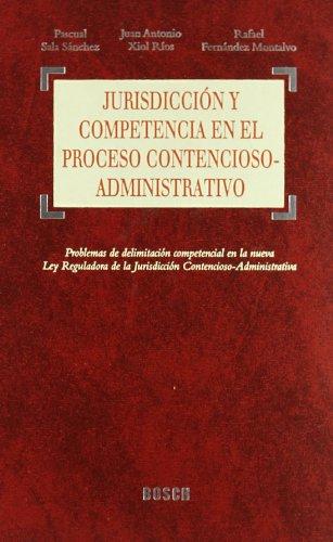 9788476768167: Jurisdicción y competencia en el proceso contencioso-administrativo: Problemas de delimitación competencial en la nueva Ley Reguladora de la Jurisdicción Contencioso-administrativa