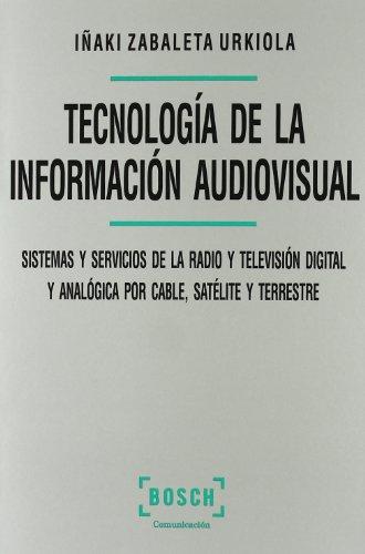 9788476768235: Tecnología de la información audiovisual: Sistema y servicios de la radio y televisión digital y analógica por cable, satélite y terrestre