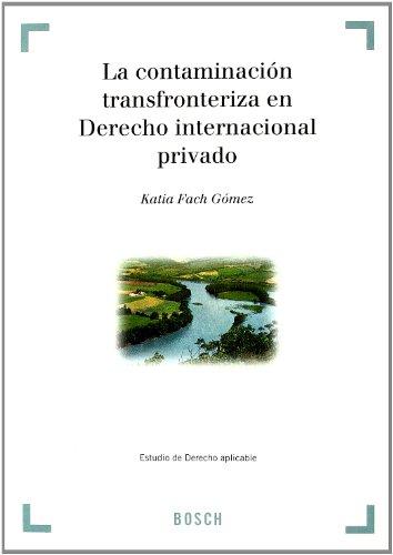 La contaminación transfronteriza en Derecho internacional privado: Katia Fach Gómez
