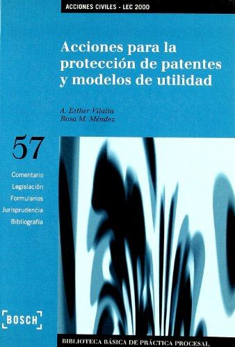9788476769225: Acciones para la protección de patentes y modelos de utilidad - Lec 2000: Biblioteca Básica de Práctica Procesal nº 57