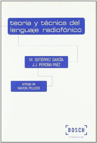 9788476769294: Teoría y técnica del lenguaje radiofónico: Prólogo de Ramon Pellicer