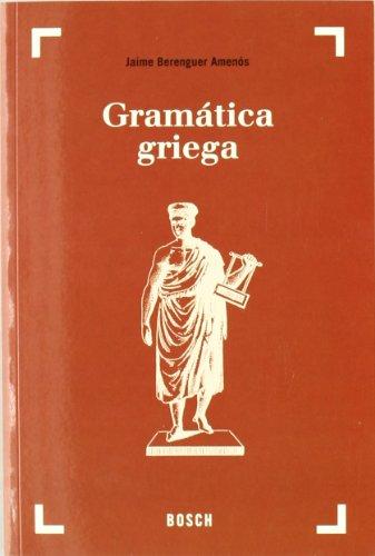 9788476769645: Gramática griega: Texto revisado por Avelmo André Gabián