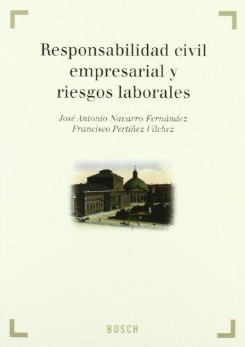 9788476769805: Responsabilidad civil empresarial y riesgos laborales