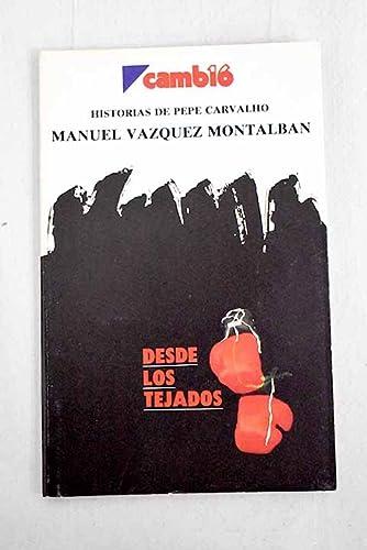 9788476790205: Desde los tejados (Historias de Pepe Carvalho) (Spanish Edition)