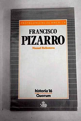 Francisco Pizarro (Protagonistas de America) (Spanish Edition): Ballesteros Gaibrois, Manuel