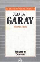 Juan de Garay (Protagonistas de America) (Spanish Edition): Tijeras, Eduardo