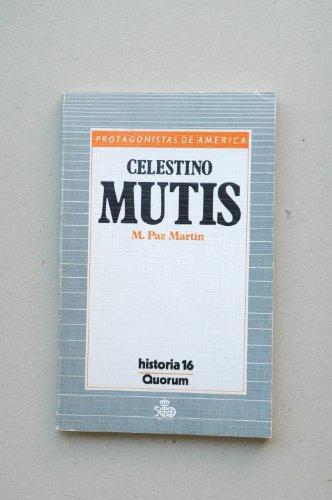 Celestino Mutis. Protagonistas de América.: PAZ MARTÍN, M.