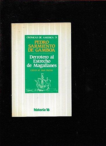 9788476790694: Derrotero al Estrecho de Magallanes (Crónicas de América) (Spanish Edition)