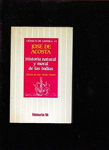 Historia natural y moral de las Indias: Acosta, José de,