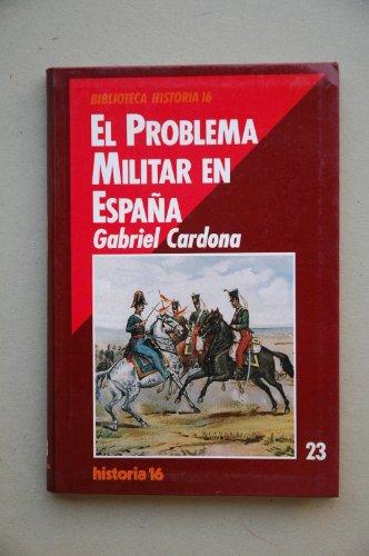 9788476791721: Problema militar en España, el (Biblioteca Historia 16)
