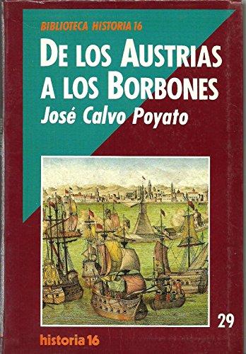 9788476791875: De los austrias a los borbones (Biblioteca Historia 16)