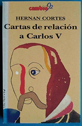 CARTAS DE RELACIÓN A CARLOS V. Prólogo: CORTÉS, Hernán