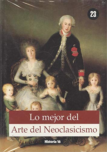 Lo Mejor del Arte del Neoclasicismo (Volume: Jesus Pedro Lorente