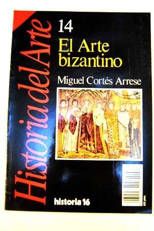 9788476794098: El arte bizantino. Historia del arte, vol. 14
