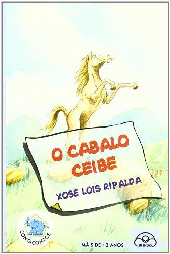 9788476805015: O cabalo ceibe (O Elefante Contacontos)