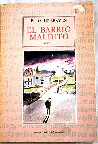 9788476810620: El barrio maldito: Novela (Biblioteca de autores navarros) (Spanish Edition)