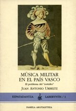 9788476810903: MÏsica militar en el PaÕs Vasco (Ensayo y Testimonio)