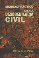 9788476811672: Manual pröctico para la desobediencia civil (Ensayo y Testimonio) (Spanish Edition)