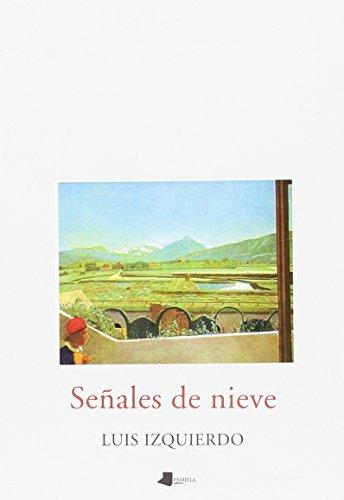 9788476812099: Senales de nieve (Coleccion La sirena poesia) (Spanish Edition)