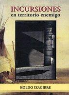 9788476812600: Incursiones en territorio enemigo (Ensayo y Testimonio)
