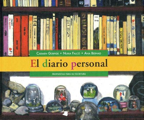 9788476813287: El diario personal : propuestas para su escritura