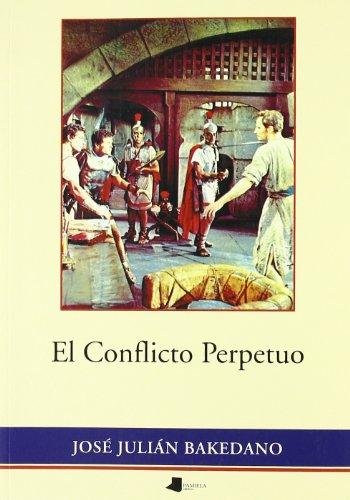 9788476813850: El conflicto perpetuo (Ensayo y Testimonio)