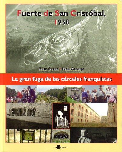 9788476814420: fuerte_de_san_cristobal,_1938_la_gran_fuga_de_las_carceles_franquistas