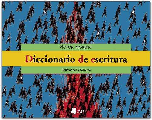 9788476814499: Diccionario de escritura : reflexiones y técnicas