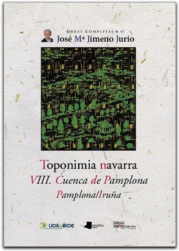 TOPONIMIA NAVARRA. VIII. CUENCA DE PAMPLONA. PAMPLONA/IRUÑA. - SALABERRI ZARATIEGI, PATXI