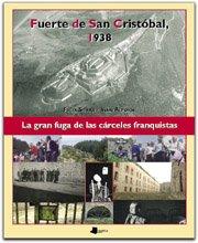 9788476814857: Fuerte De San Cristobal, 1938+Cd.La Gran Fuga De Las Carceles Franquistas(2ªedi)