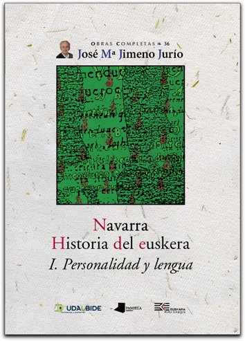 9788476814901: Navarra. Historia del euskera. I. Personalidad y lengua (Obras Completas J. Mª Jimeno Jurío)