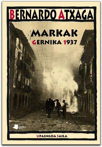 9788476815168: Markak. Gernika 1937 (Upaingoa Saila)